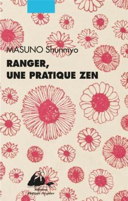 Ranger, une pratique zen par Shumnyo Masuno