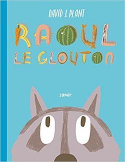 Raoul le glouton par David J. Plant