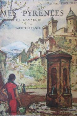 Book's Cover of Raymond Escholier. Mes Pyrénées, de Gavarnie à la Méditerranée. Couverture de E. Bouillière. Ouvrage orné de 181 héliogravures
