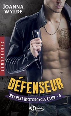 Reapers motorcycle club, tome 4 : Defenseur par Joanna Wylde
