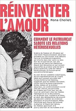 Réinventer l'amour. Comment le patriarcat sabote les relations hétérosexuelles, de Mona Chollet