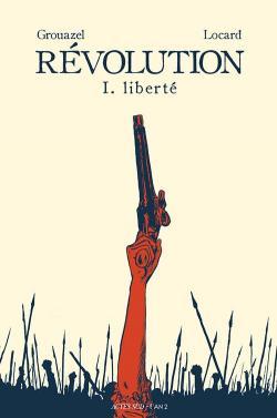 Révolution (1) : Liberté