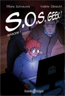 S.O.S. Geek ! par Tiffany Schneuwly