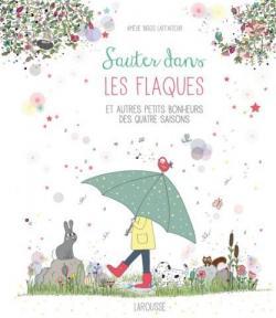 Sauter dans les flaques et autres petits bonheurs des quatre saisons par Biggs Laffaiteur