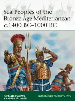 Sea Peoples of the Bronze Age Mediterranean c.1400 BC–1000 BC par Raffaele D'Amato