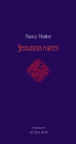 Sensations fortes par Nancy Huston