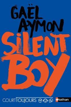 Silent Boy, tome 2 : Court toujours par Aymon