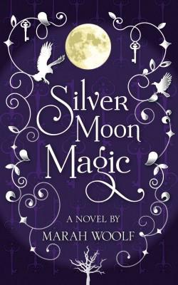 SilverMoonMagic (Silver Moon Saga Book 2) par Marah Woolf