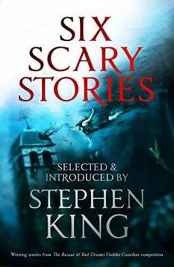 Six Scary Stories par Stephen King