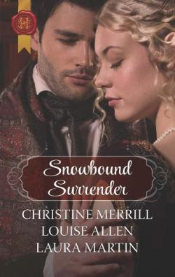 Snowbound Surrender : Their Mistletoe Reunion / Snowed in with the Rake / Christmas with the Major par Christine Merrill