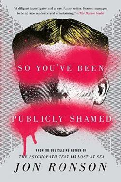 So you\'ve been publicly shamed par Jon Ronson