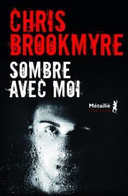 Sombre avec moi par Brookmyre