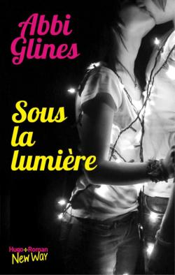 The field party, tome 2 : Sous la lumière par Abbi Glines