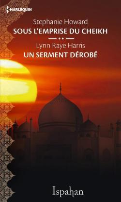 Sous l\'emprise du cheikh - Un serment dérobé par Stephanie Howard