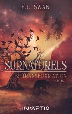 Surnaturels Tome 2 1 Transformation E J Swan Babelio