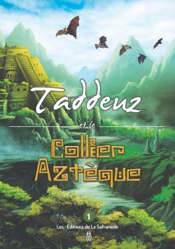 Mémoires d\'un jeune homme de 13 ans, tome 1 : Taddeuz et le collier aztèque par Marie-Françoise Chevallier Le Page