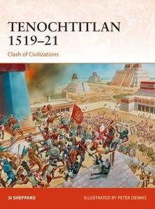 Tenochtitlan 1519–21 : Clash of Civilizations par Si Sheppard