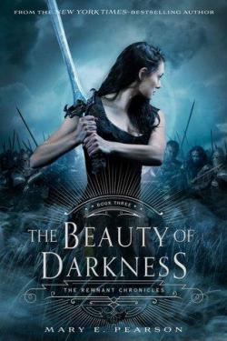 The Beauty of Darkness : The Remnant Chronicles, Book Three par Mary E. Pearson