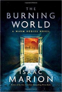 Vivants, tome 2 : The Burning World par Isaac Marion