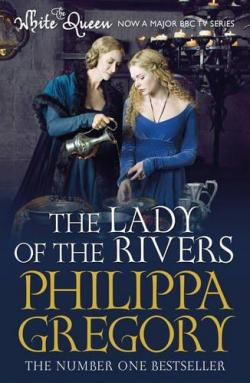 The Lady of the Rivers par Philippa Gregory