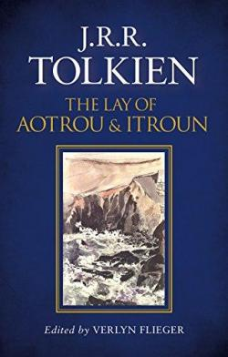 The Lay of Aotrou and Itroun par J.R.R. Tolkien