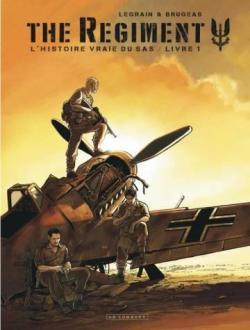 The Regiment. L\'histoire vraie du SAS, livre 1 par Thomas Legrain