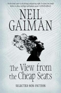The View from the Cheap Seats : Selected Nonfiction par Gaiman