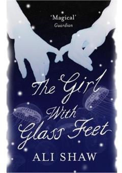 The Girl with Glass Feet par Ali Shaw