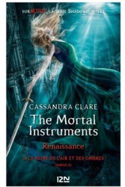 Critique de The Mortal Instruments - Renaissance, tome 3 : La reine de l'air et des ombres (2/2) - Cassandra Clare par AliceNeverland