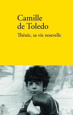 Thésée, sa vie nouvelle - Camille de Toledo - Babelio
