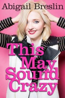 This May Sound Crazy par Abigail Breslin