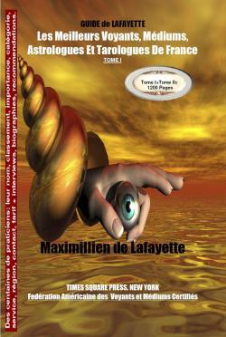 fcd9bb6fb0b516 Tome 1 GUIDE de LAFAYETTE  Les meilleurs voyants, médiums, astrologues et  tarologues de