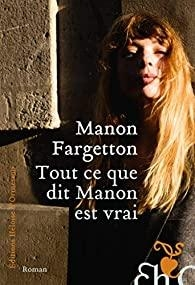 Tout ce que dit Manon est vrai par Fargetton