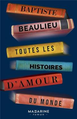 Toutes les histoires d'amour du monde par Beaulieu