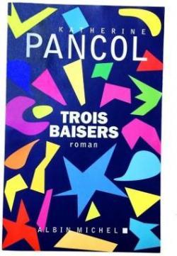 Trois Baisers par Pancol