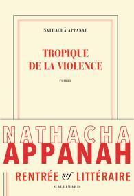 Nathacha Appanah - Tropique de la violence