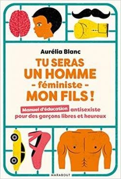 coupon de réduction chaussures exclusives emballage élégant et robuste Tu seras un homme féministe mon fils - Aurélia Blanc - Babelio