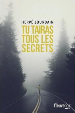 Tu tairas tous les secrets par Hervé Jourdain