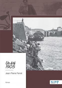 Un été 1905 par Jean-Pierre Ferret