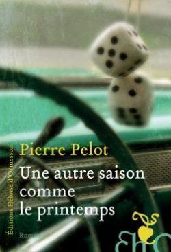 Une autre saison comme le printemps - Pierre Pelot