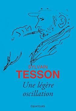 Sylvain Tesson - Page 6 CVT_Une-tres-legere-oscillation_5296