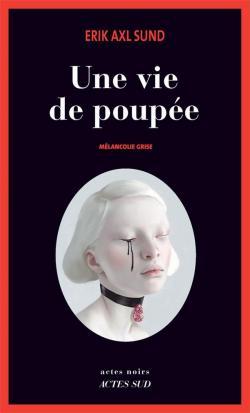 Une vie de poupée : Mélancolie grise par Sund