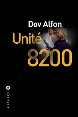 Unité 8200 - Dov Alfon - Babelio