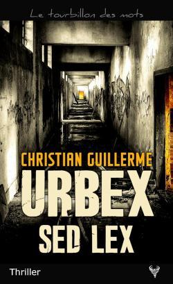 Urbex Sed Lex - Christian Guillerme - Babelio