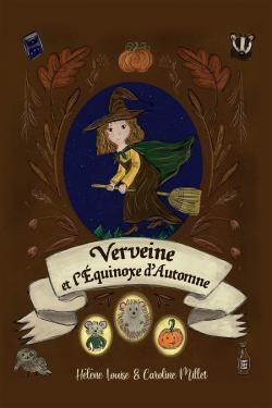 Verveine et l'équinoxe d'automne - Hélène Louise - Babelio