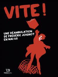 Vite ! - Une déambulation de Frédéric Joignot en mai 68 par Joignot