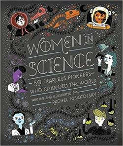 Women in Science 50 Fearless Pioneers Who Changed the World par Rachel Ignotofsky