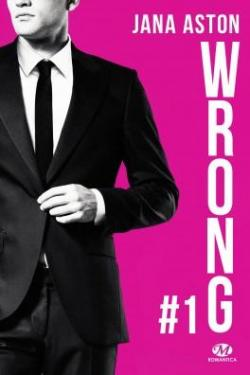 Wrong, tome 1  par Jana Aston