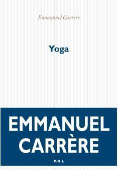 Yoga / Emmanuel CarrÁere | Carrère, Emmanuel (1957-). Auteur