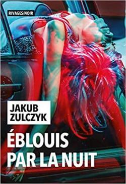 Éblouis par la nuit par Zulczyk